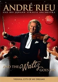 Cover André Rieu and His Johann Strauss Orchestra - And The Waltz Goes On [DVD]
